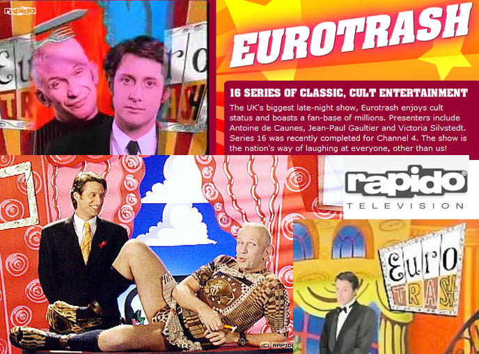 Eurotrash with Antoine de Caunes and Jean Paul Gaultier, BBC late night TV show, nightlife glam fashion, rapido TV, studio canal plus France, operation Tokyo documentary on theme restaurants, weird food, cute bento boxes, La Carmina subcultures TV host and travel guide.